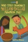 Who Stole Grandma's Million-Dollar Pumpkin Pie? - Martha Freeman