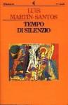 Tempo di silenzio - Luis Martín-Santos, Enrico Cicogna, Danilo Manera