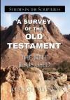 A Survey Of The Old Testament: The Bible Jesus Used - John Stevenson