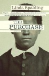 The Purchase by Spalding, Linda (2014) Paperback - Linda Spalding