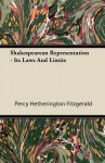Shakespearean Representation - Its Laws and Limits - Percy Hetherington Fitzgerald