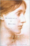 Moments Of Being - Virginia Woolf