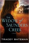 The Widow of Saunders Creek: A Novel - Tracey Bateman