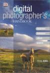 Digital Photographer's Handbook - Tom Ang