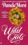 Wild Oats - Pamela Morsi