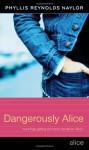 Dangerously Alice - Phyllis Reynolds Naylor