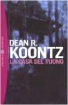 La casa del tuono - Paola Formenti, Leigh Nichols, Dean Koontz