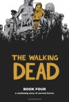 The Walking Dead, Book Four - Robert Kirkman, Charlie Adlard, Cliff Rathburn, Rus Wooton