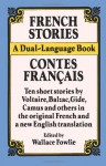 French Stories/Contes Francais: A Dual-Language Book - Wallace Fowlie