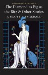 The Diamond as Big as the Ritz & Other Stories (Wordsworth Classics) - F. Scott Fitzgerald