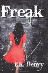 Freak - E.K. Henry