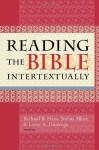 Reading the Bible Intertextually - Richard B. Hays, Stefan Alkier, Leroy A. Huizenga