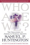 Who Are We?: The Challenges to America's National Identity - Samuel P. Huntington