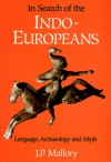 In Search of the Indo-Europeans - J.P. Mallory