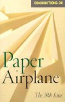 Conjunctions: 30, Paper Airplane - Bradford Morrow