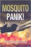 Mosquitopanik! - Martin W. Bowman
