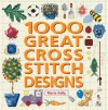1000 Great Cross Stitch Designs - Maria Kelly