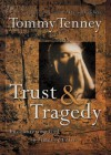 Trust and Tragedy: Encountering God in Times of Crisis - Tommy Tenney