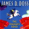 The Shaman's Bones - James D Doss