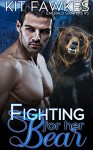Fighting For Her Bear (Emerald City Shifters Book 5) - Kit Tunstall, Kit Fawkes