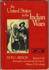 The United States in the Indian Wars (The Young People's History of America's Wars Series) - Don Lawson, Robert F. McCullough