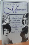 """The Encyclopedia of Mistresses/an Under-The-Covers Look at the """"Other Women"""" of History's Most Influential Men - Dawn B. Sova"""