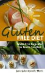 Gluten Free Diet: Gluten Free Recipes for the Gluten Free Diet - Janice Allen, Morris Jennifer