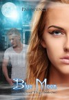 Blue Moon (The Blue Crystal Trilogy (Book One) 1) - Pat Spence