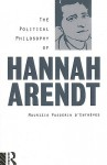 The Political Philosophy of Hannah Arendt - Maurizio Passerin d'Entrèves