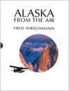 Alaska from the Air - Fred Hirschmann