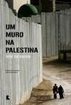 Um Muro na Palestina - René Backmann, Clóvis Marques
