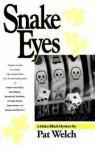 Snake Eyes - Pat Welch