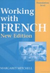 Working With French: Foundation Level - Margaret Mitchell
