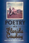 Poetry of a Florida Cowboy - David Carlton
