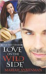 Love on the Wild Side - Mariah Ankenman