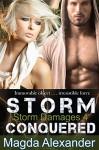 Storm Conquered (Storm Damages Book 4) - Magda Alexander
