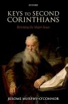 Keys to Second Corinthians: Revisiting the Major Issues - Jerome Murphy-O'Connor