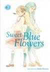 Sweet Blue Flowers, Vol. 1 - Shimura Takako