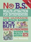 No B.S. Wealth Attraction for Entrepreneurs - Dan S. Kennedy