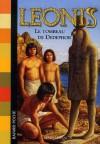 Leonis, Tome 5: Le Tombeau De Dedephor - Mario Francis