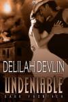 Undeniable (Dark Frontier #1) - Delilah Devlin