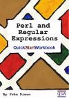 Perl and Regular Expressions Quick Start Workbook - John Dixon, Susannah Dixon