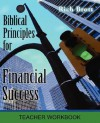 Biblical Principles for Financial Success: Teacher Workbook - Rich Brott