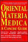 Oriental Materia Medica: A Concise Guide - Hong-Yen Hsu, Yuh-pan Chen, Chau-shin Hsu, Shuenn-jyi Shen, Chien-Chih Chen, Hsien-chang Chang