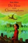Die Hexe von Clatteringshaws - Joan Aiken
