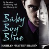 "Baby Boy Blue - Marilyn ""Mattie"" Brahen, Ryan Johnson, Audible Studios"