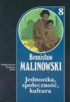 Jednostka, społeczność, kultura - Bronisław Malinowski