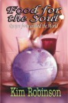 Food For The Soul -Recipes From Around The World - Kim Robinson, Diana Hatch