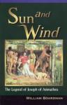 Sun And Wind The Legend Of Joseph Of Arimathea - William Boardman