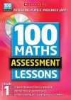 100 Maths Assessment Lessons. Year 1, Scottish Primary 2 - Ann Montague-Smith